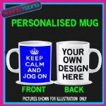 KEEP CALM AND JOG ON RUNNING JOGGING GYM MUG PERSONALISED GIFT